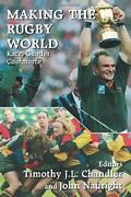 Making The Rugby World Race, Gender, Comme... By Chandler, Timothy J. Paperback