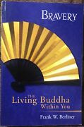 Bravery The Living Buddha Within You By Frank W. Berliner