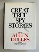 Great True Spy Stories By Allen Dulles First Edition 1992, Hardcover