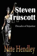 Steven Truscott Decades Of Injustice By Hendley Nate Book The Cheap Fast Free