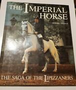 Imperial Horse - Saga Of The Lipizzaners - Large Hardback Book New Uk Rrp Andpound25