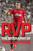Rvp The Biography Of Robin Van Persie By Andy Williams Book The Fast Free