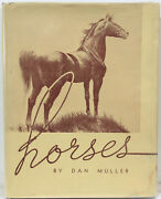 Horses By Dan Muller -1936 Illustrated Horse Book Andndash Scarce Signed Copy