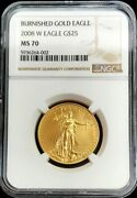 2008 W Gold 25 Dollar Burnished American Eagle 1/2 Oz Coin Ngc Mint State 70