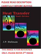 Heat Transfer By Jack P Holman 10th International Softcover Edition Same Book