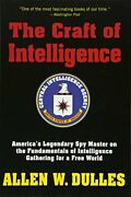 The Craft Of Intelligence Americaand039s Legendary Spy Master On... By Dulles Allen