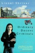 Ordinary Decent Criminals By Shriver, Lionel Paperback Book The Fast Free