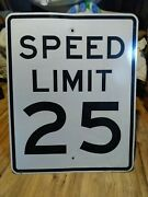 Authentic Retired Speed Limit 25 Street Sign. 24 X 30 Single Sided. Road Sign
