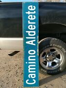 Authentic Retired Camino Alderete Street Sign / Road Sign. 54 X 10 Double Sided