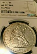 1860-o Seated Liberty Dollar Au Details Cleaned Certified By Ngc. Tough Date