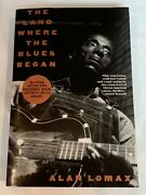 The Land Where Blues Began By Alan Lomax 1995, Paperback Like New