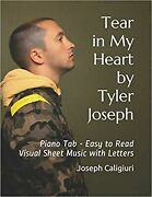 Tear In My Heart By Tyler Joseph Piano Tab - Easy To Read Visual Sheet Music...