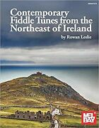 Contemporary Fiddle Tunes From The Northeast Of Ireland