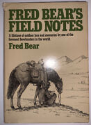 Fred Bearandrsquos Field Notes By Fred Bear 1st Edition Excellent W Dust Jacket