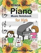 Blank Sheet Piano Music Notebook For Kids 3 Staves Per Page Piano Music Manu...