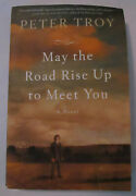 May The Road Rise Up To Meet You By Peter Troy 2012 Trade Paperback