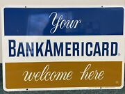 Vintage Your Bankamericard Welcome Here Metal 26x18 Sign Advertising 2 Sided