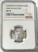 2008 W Platinum American Eagle 25 1/4 Oz Burnished Die Coin Ngc Mint State 70