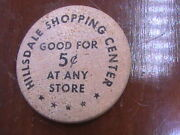 Wooden Nickel Hillsdale Shopping Center Good For 5c At Any Store