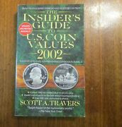 The Insiderand039s Guide To U. S. Coin Values 2002 By Scott A. Travers Pb