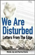 We Are Disturbed Letters From The Edge By Evans, Karina Paperback Book The Fast