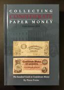 Collecting Confederate Paper Money Field Edition 2014 By Pierre Fricke - New