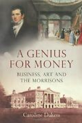 A Genius For Money Business, Art And The Morrisons By Caroline Dakers Book The