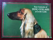 Four Centuries Of Dog Collars At Leeds Castle A Collection Of Dog Collars Prese