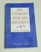 My Utmost For His Highest Paperback, Oswald Chambers Classic Edition