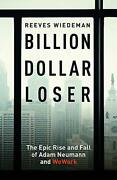 Billion Dollar Loser The Epic Rise And Fall Of Wework By Wiedeman, Reeves Book