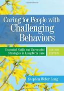 Caring For People With Challenging Behaviors Essential... By Stephen Weber Long