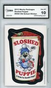 2012 Topps Wacky Packages Os4 Sloshed Puppie Ludlow Sticker Gma Graded 10 Gem Mt