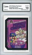 2012 Topps Wacky Packages Os4 Punched Crunch Ludlow Sticker Gma Graded 10 Gem Mt