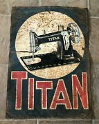 Vintage Rare Titan Sewing Machines Metal Sign Hand Painted Signed By Artist 60s