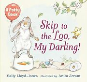Skip To The Loo My Darling A Potty Book By Lloyd-jones Sally Book The Fast