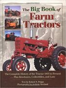 The Big Book Of Farm Tractors The Complete History Of The Tractor 1855 To Prese