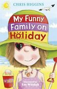 My Funny Family On Holiday Paperback Chris Higgins
