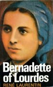 Bernadette Of Lourdes A Life Based On Authentic... By Laurentin Rene Paperback
