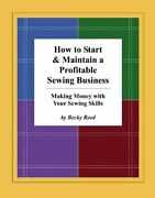 How To Start And Maintain A Profitable Sewing Business Making M... By Reed, Becky