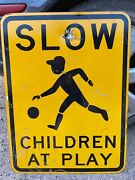 Authentic Retired Slow Children At Play Street Sign 18x24