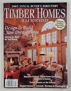 2003 Timber Homes Illustrated Annual Buyer's Directory Design Resources Supplies