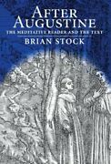 After Augustine The Meditative Reader And The Text ... By Brian Stock Hardback