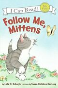 Follow Me, Mittens My First I Can Read Mittens - Level P... By Schaefer, Lola M