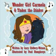 Wondergirl Carmela And Tinker The Stinker By Chillery-watson, Lucy Book The Fast