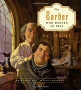 Barber Who Wanted To Pray The By Sproul Rc Book The Fast Free Shipping