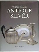 The Price Guide To Antique Silver By Waldron Peter Hardback Book The Fast Free
