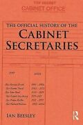 The Official History Of The Cabinet Secretaries Government Offici