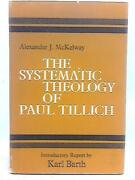The Systematic Theology Of Paul Tillich A.j. Mckelway - 1964 Id30136