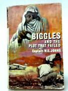 Biggles And The Plot That Failed W.e. Johns - 1965 Id38092