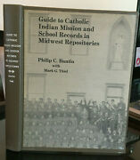 Guide To Catholic Indian Mission And School Records In Midwest Repositories Rare
